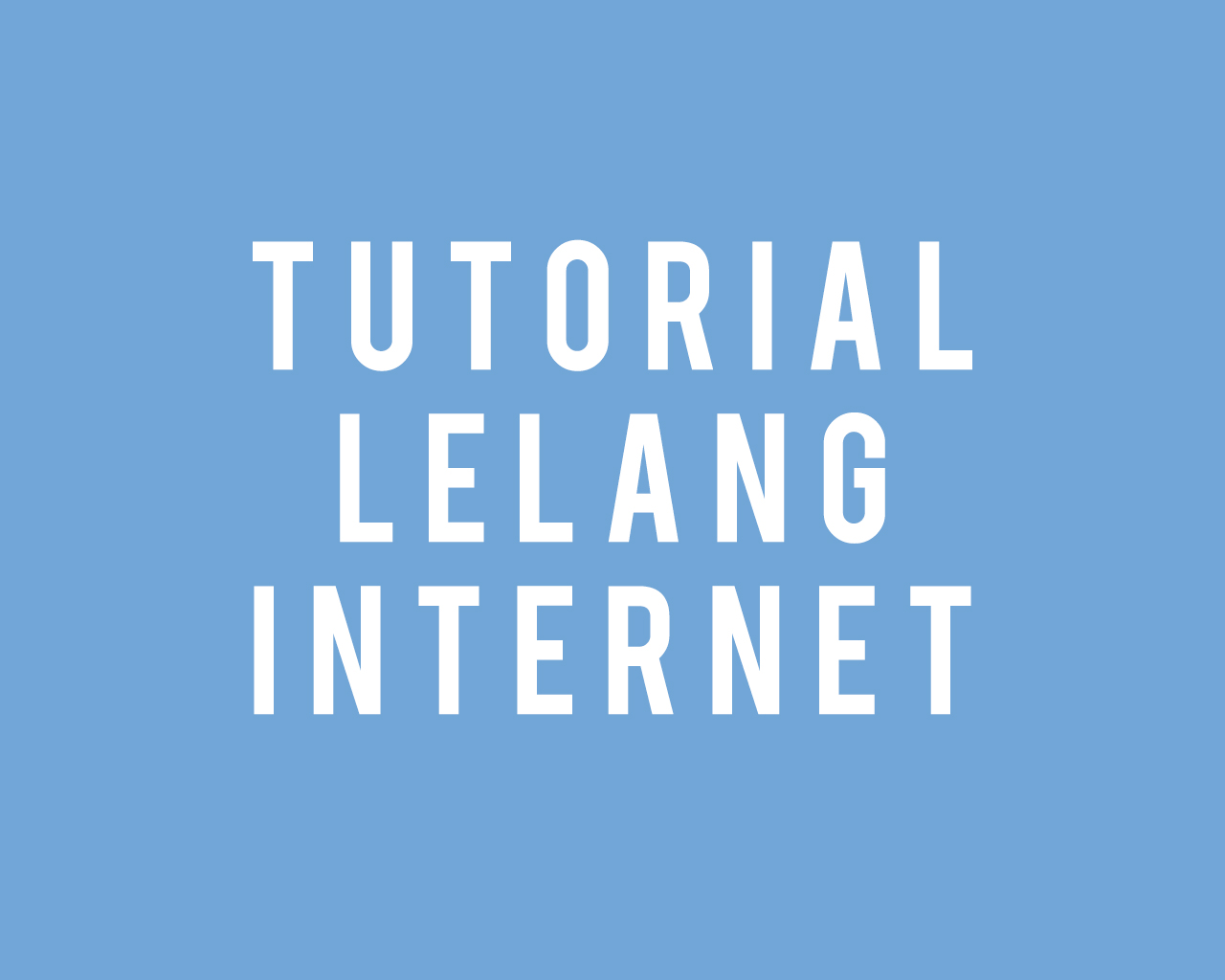 Video Tutorial Lelang Internet