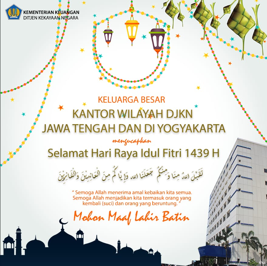 Kanwil DJKN Jateng DIY, Mengucapkan Selamat Idul Fitri 1439H Mohon Maaf Lahir dan Batin