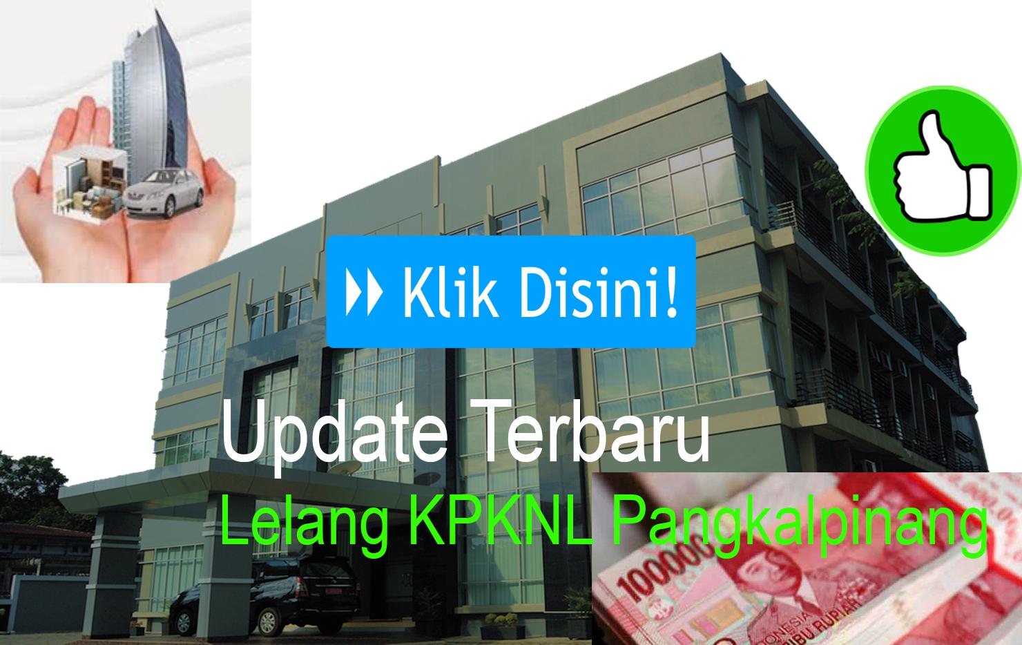 Update Terbaru Lelang KPKNL Pangkalpinang