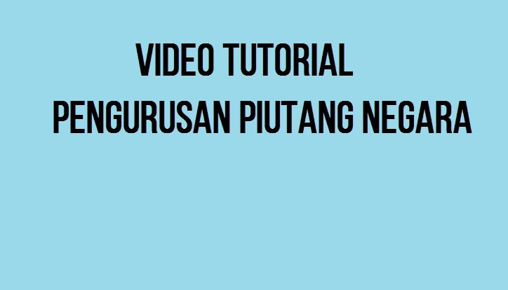 Video Tutorial Pengurusan Piutang Negara
