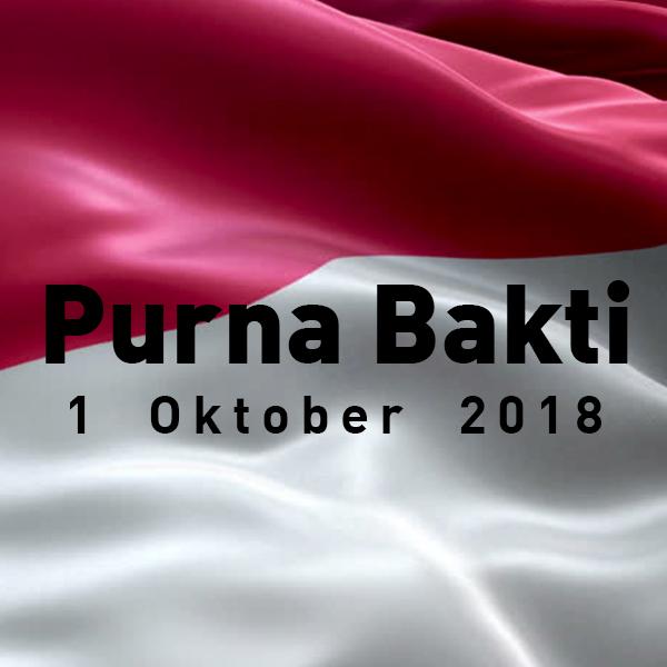 Selamat Memasuki Masa Purna Bhakti 1 Oktober 2018