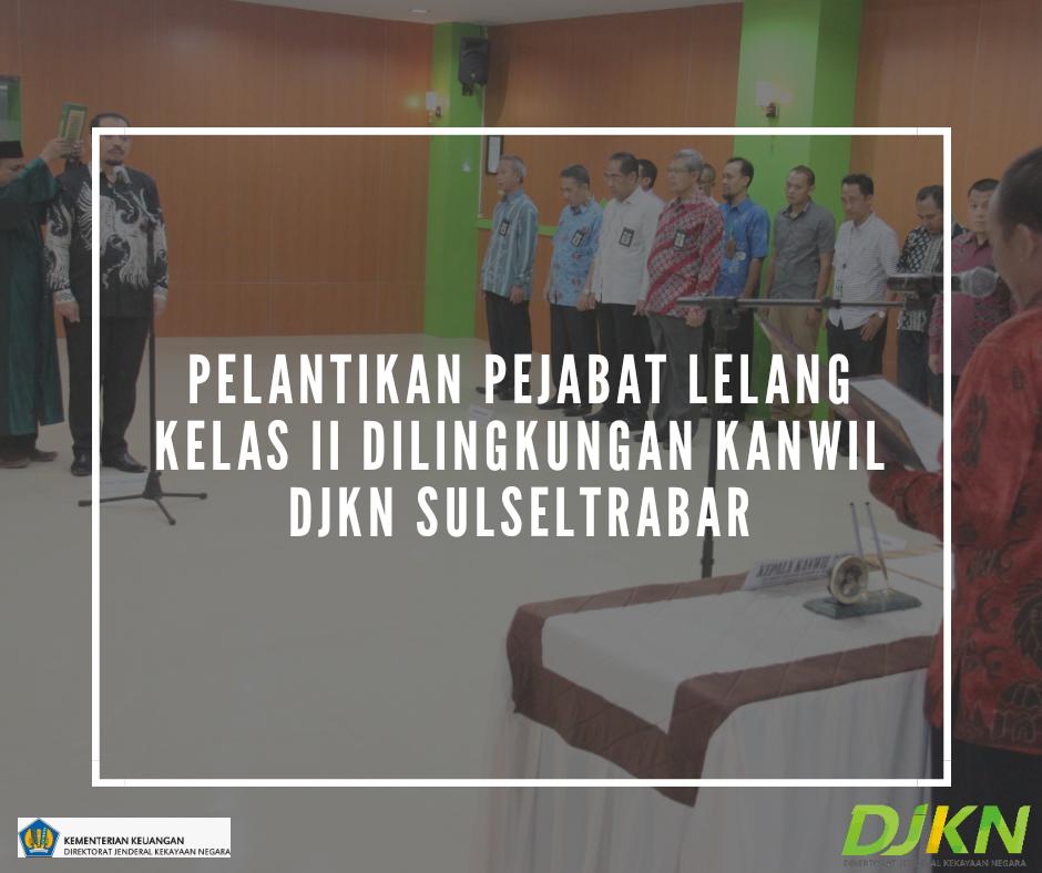 Pelantikan Pejabat Lelang Kelas II di Lingkungan Kanwil DJKN Sulseltrabar