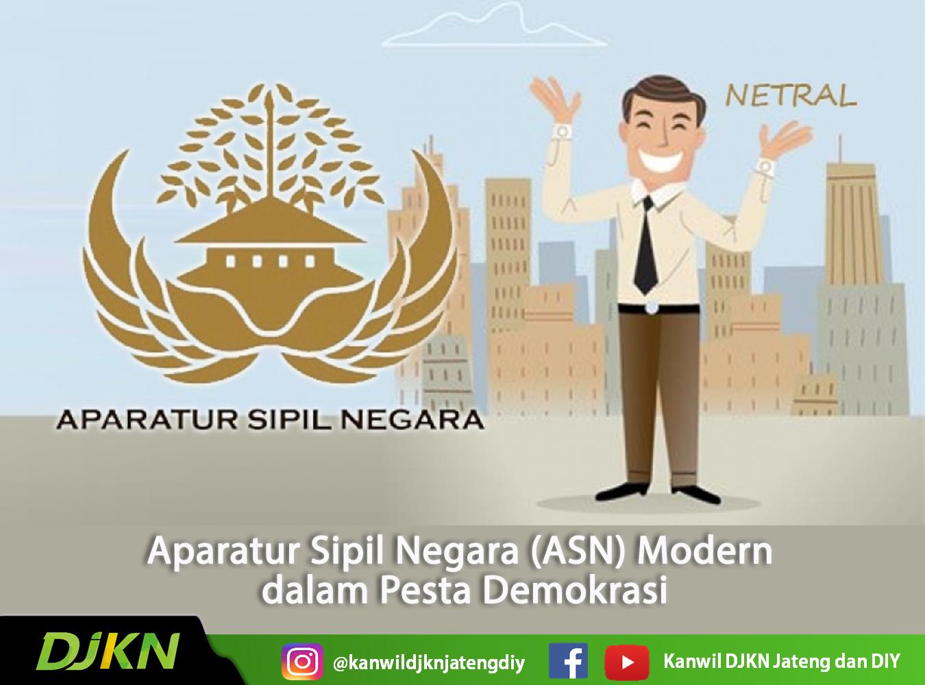 Aparatur Sipil Negara (ASN) Modern dalam Pesta Demokrasi