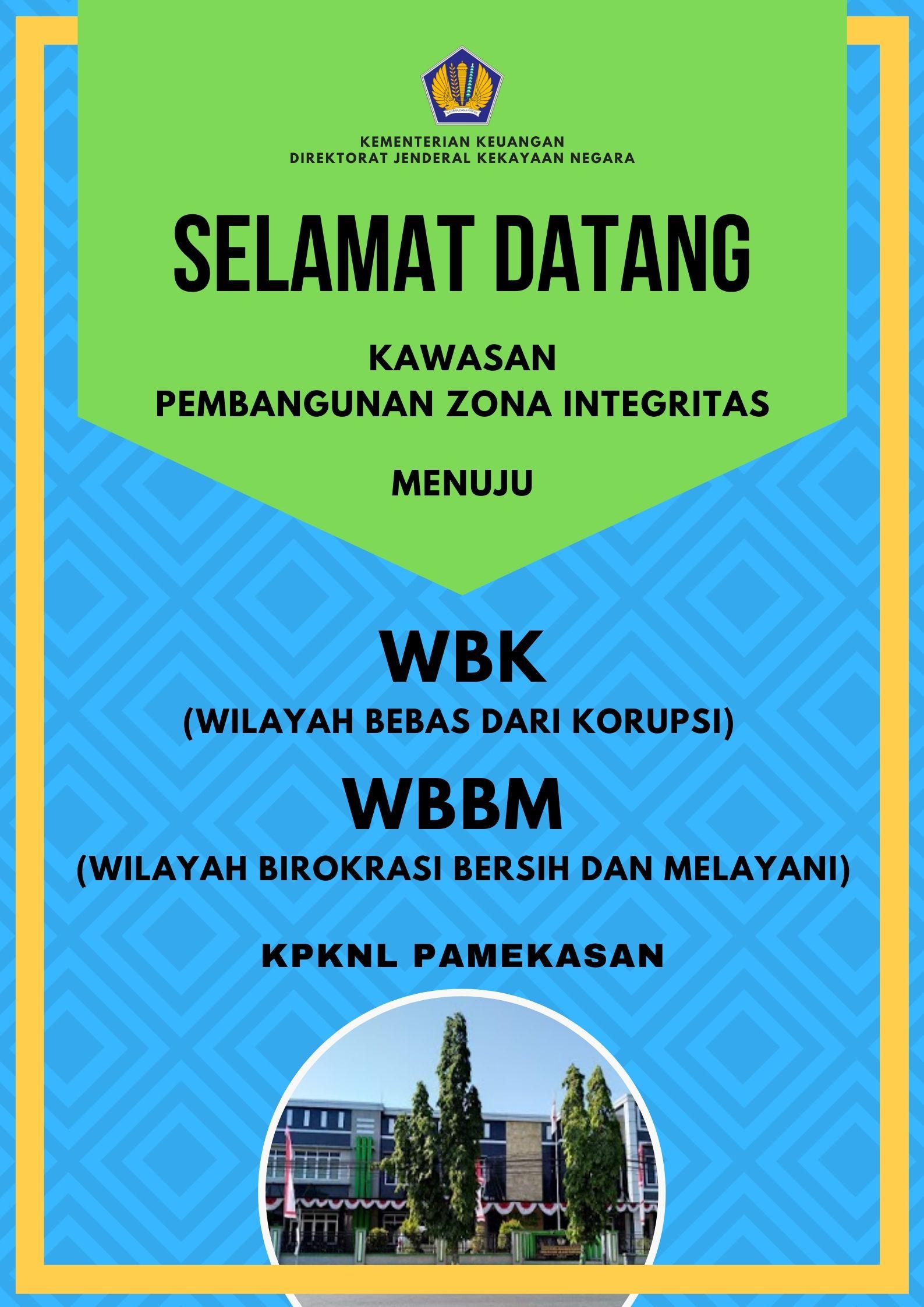 Zona Integritas menuju Wilayah Bebas dari Korupsi (WBK) dan Wilayah Birokrasi dan Bersih Melayani (WBBM) di KPKNL Pamekasan