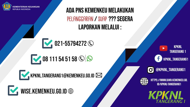 Ada PNS KPKNL Tangerang I Lakukan Pelanggaran/Suap? Laporin Aja!