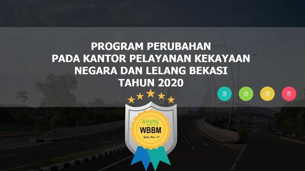 Program Perubahan KPKNL Bekasi menuju Kantor berpredikat WBBM tahun 2020