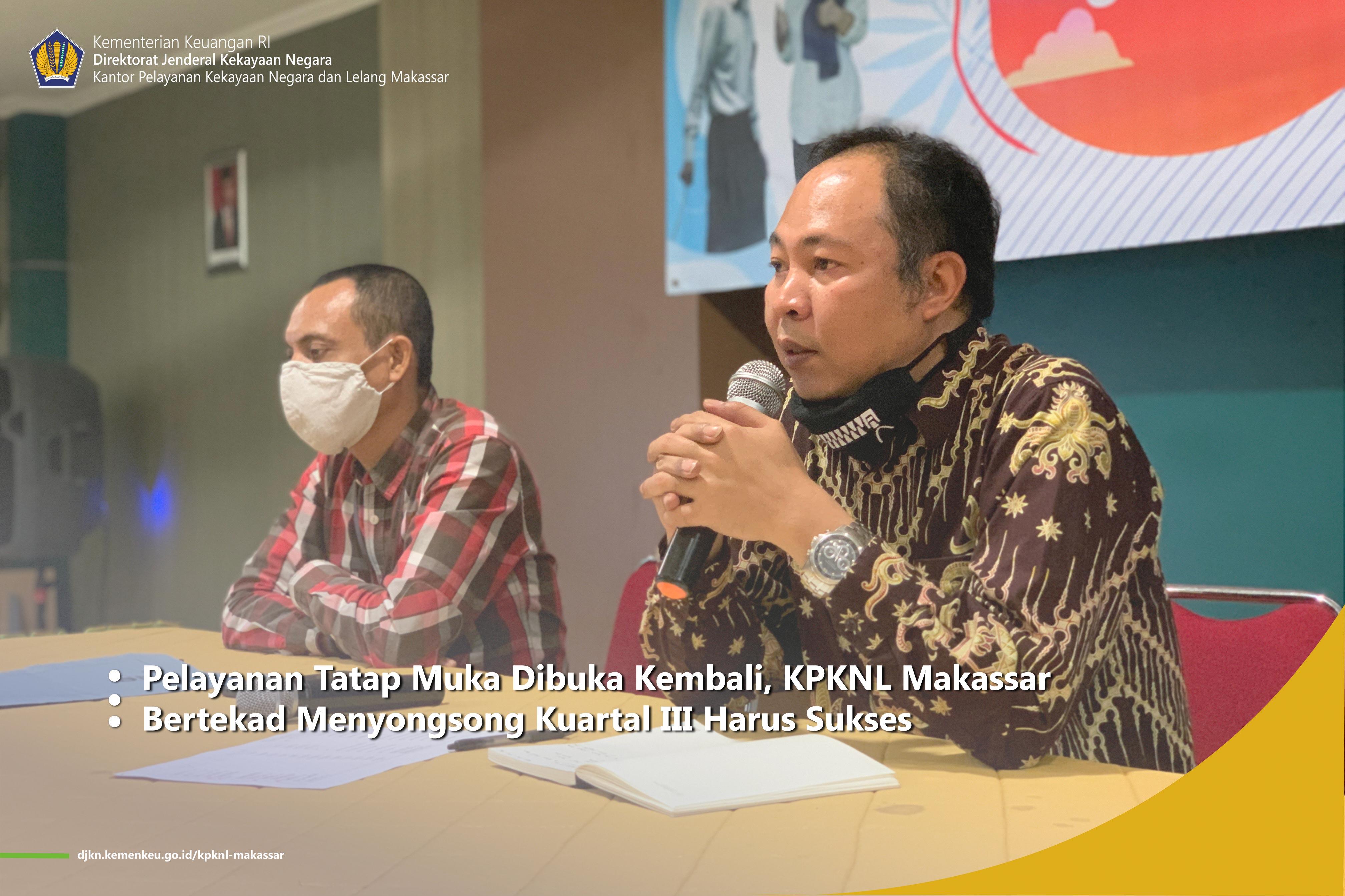 Pelayanan Tatap Muka Dibuka Kembali, KPKNL Makassar Bertekad Menyongsong Kuartal III Harus Sukses