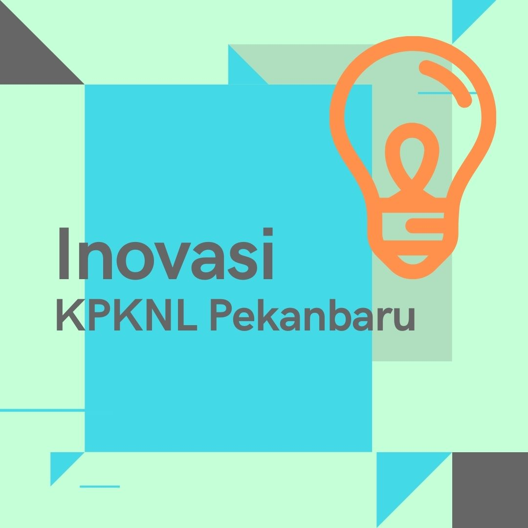 Tingkatkan Percepatan Layanan, KPKNL Pekanbaru Tambah Tiga Inovasi
