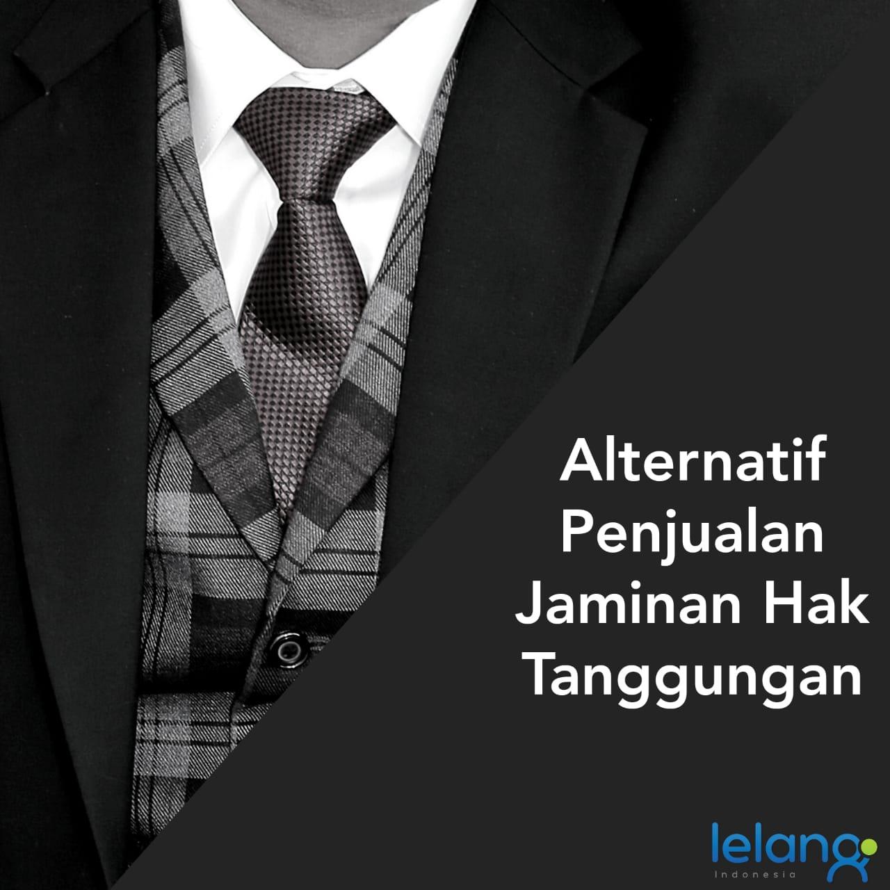 Lelang Non Eksekusi Sukarela Sebagai Salah Satu Alternatif Untuk Penjualan Jaminan Hak Tangggungan, Mungkinkah?