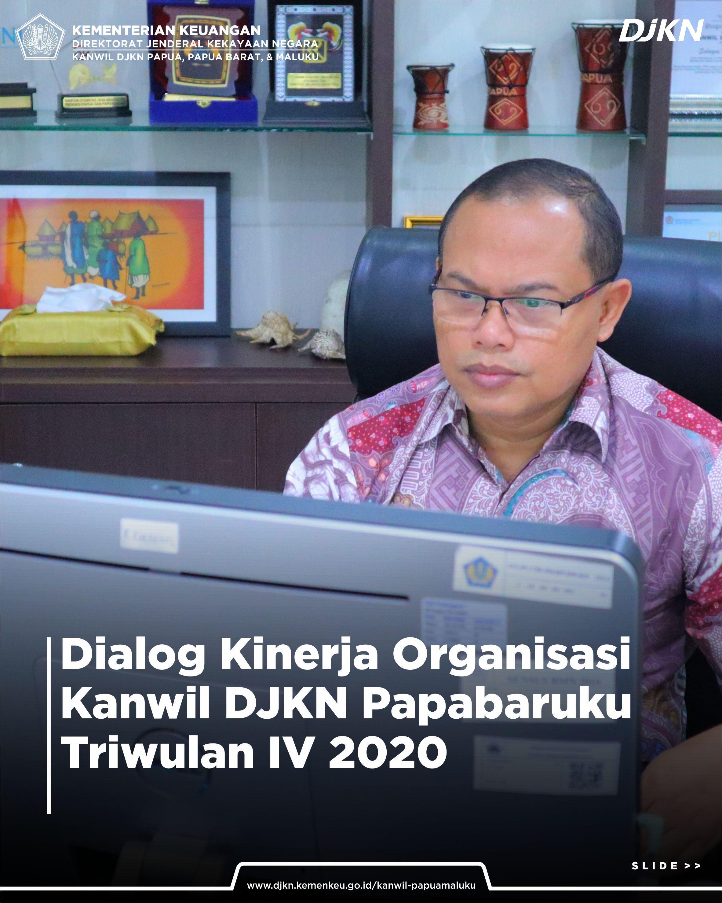 Dialog Kinerja Oraginasi Triwulan IV Tahun 2020 Kanwil DJKN Papabaruku