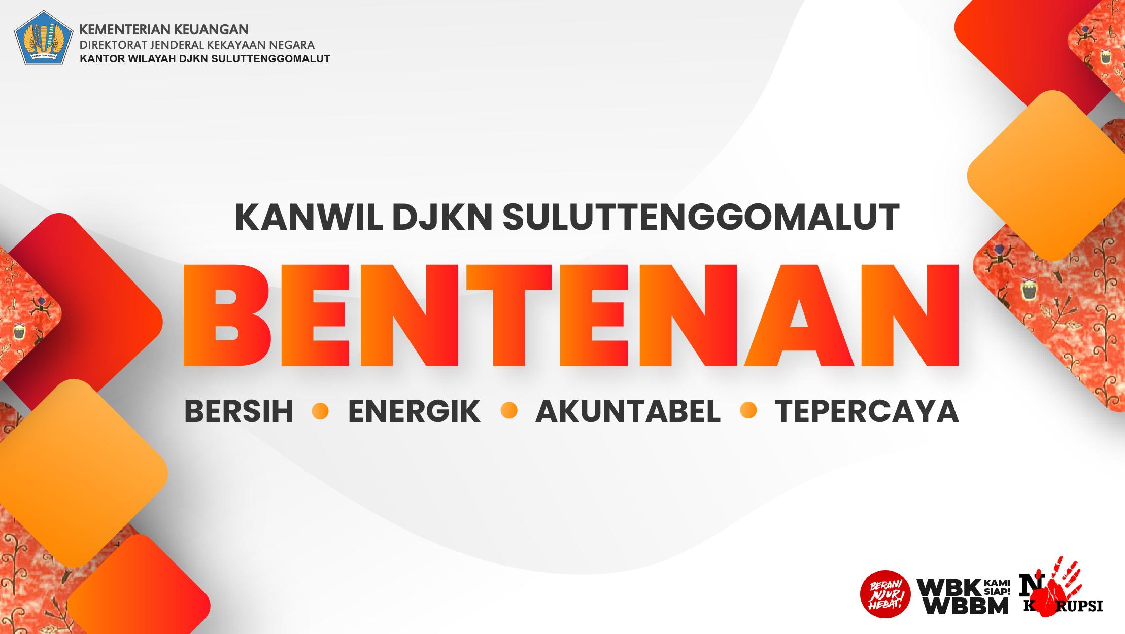 """Kanwil DJKN Suluttenggomalut """"BENTENAN"""""""