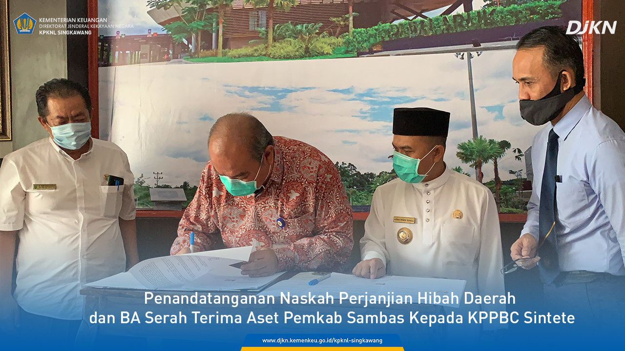 KPKNL Singkawang Hadiri Penandatanganan Naskah Perjanjian Hibah Pemkab Sambas kepada KPPBC Sintete