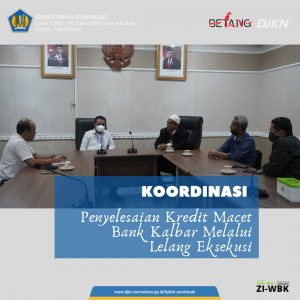 Koordinasi Penyelesaian Kredit Macet Bank Kalimantan Barat Melalui Lelang Eksekusi Hak Tanggungan