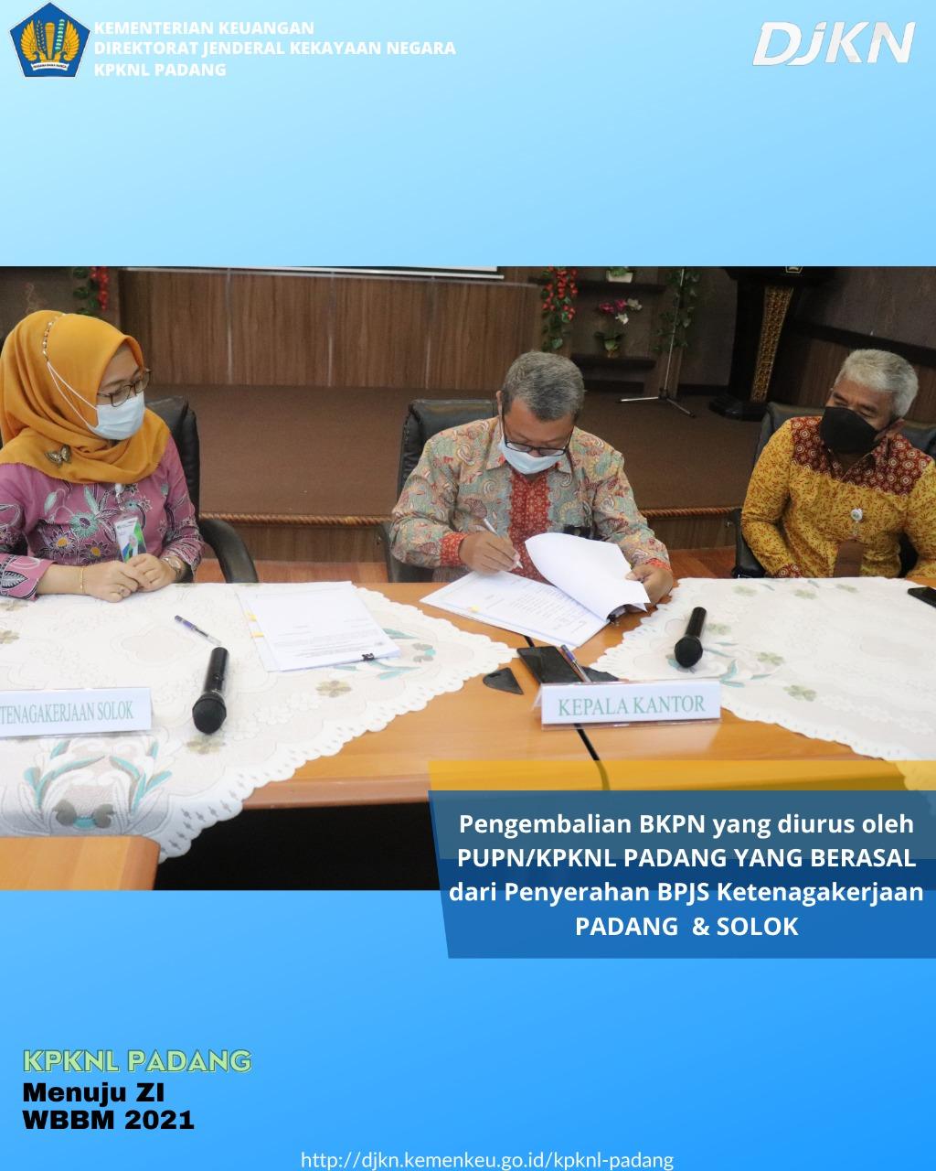 Pupn Kpknl Padang Melakukan Serah Terima Pengembalian Bkpn Yang Berasal Dari Penyerahan Bpjs Ketenagakerjaan Padang Dan