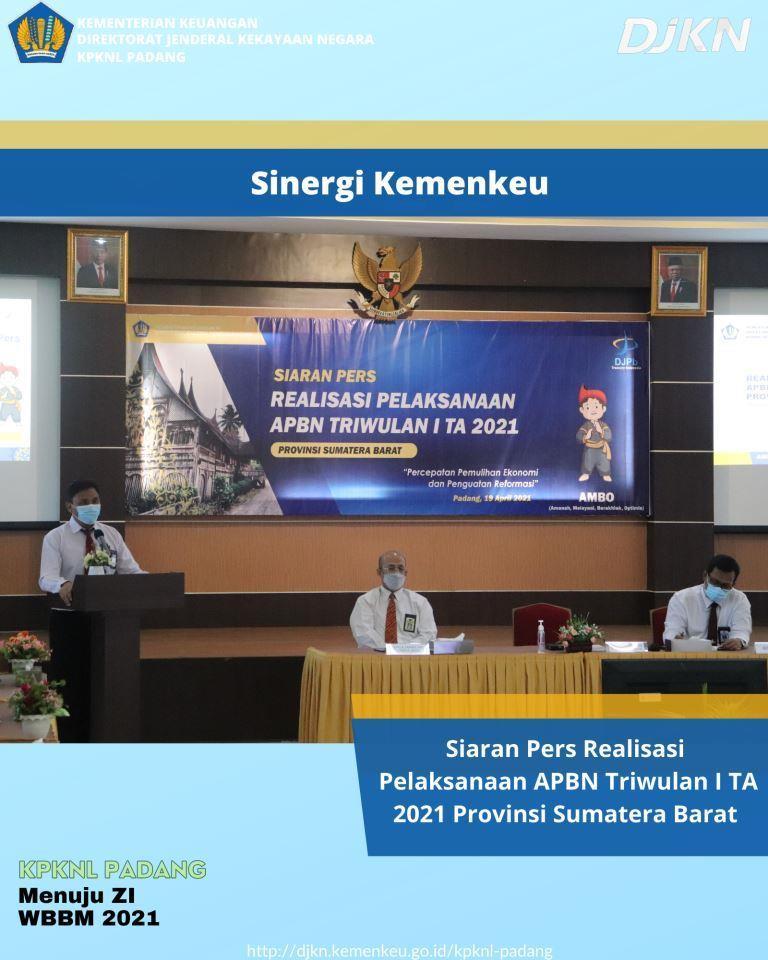 Kemenkeu Sumbar Gelar Press Conference Realisasi APBN Triwulan I TA 2021