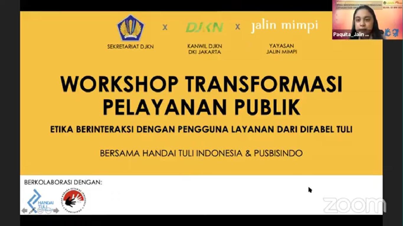 """Workshop Transformasi Pelayanan Publik """"Etika Berinteraksi dengan Pengguna Layanan dari Difabel Tuli"""""""