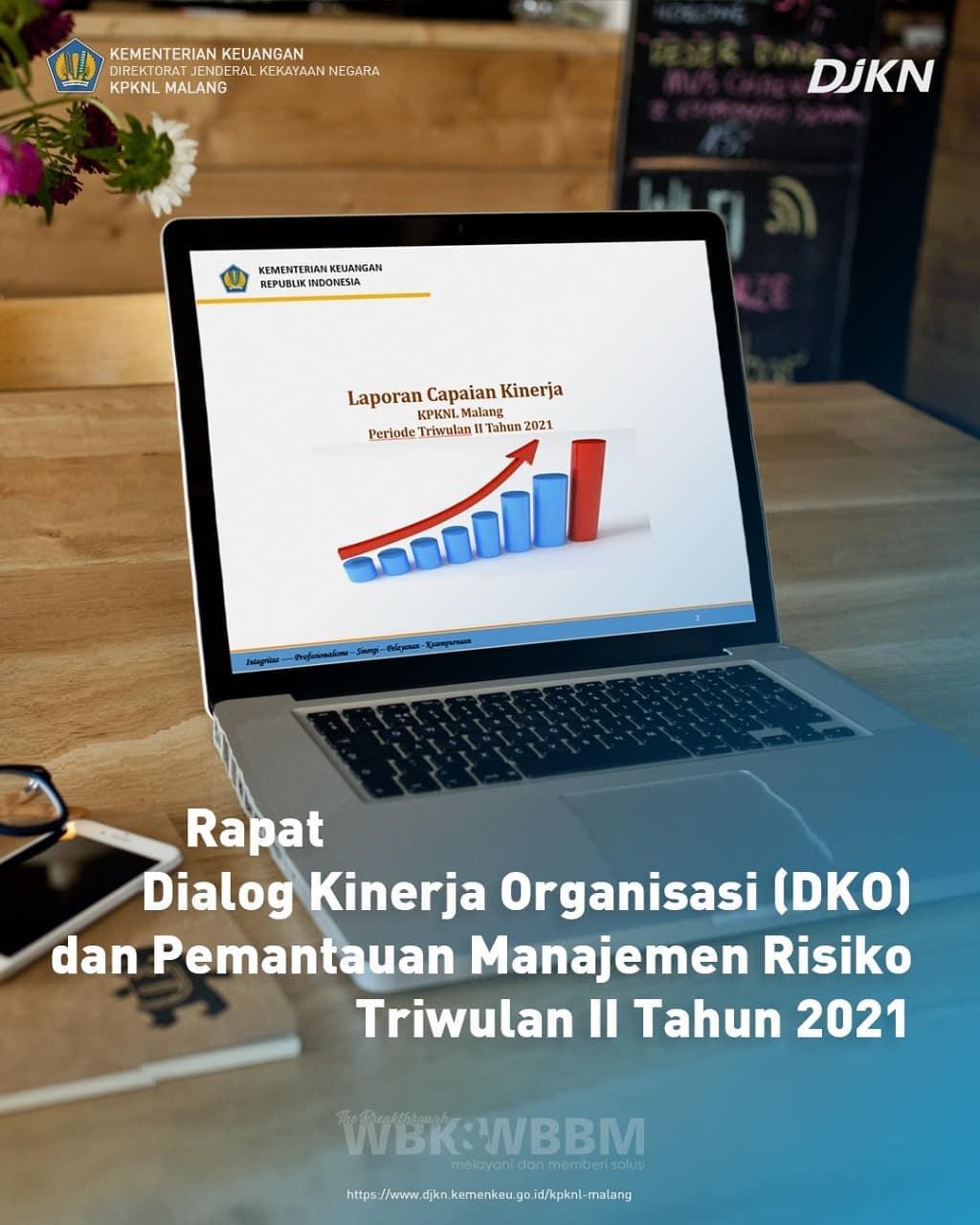 KPKNL Malang menggelar Rapat terkait Dialog Kinerja Organisasi (DKO) dan Manajemen Risiko Triwulan II Tahun 2021.