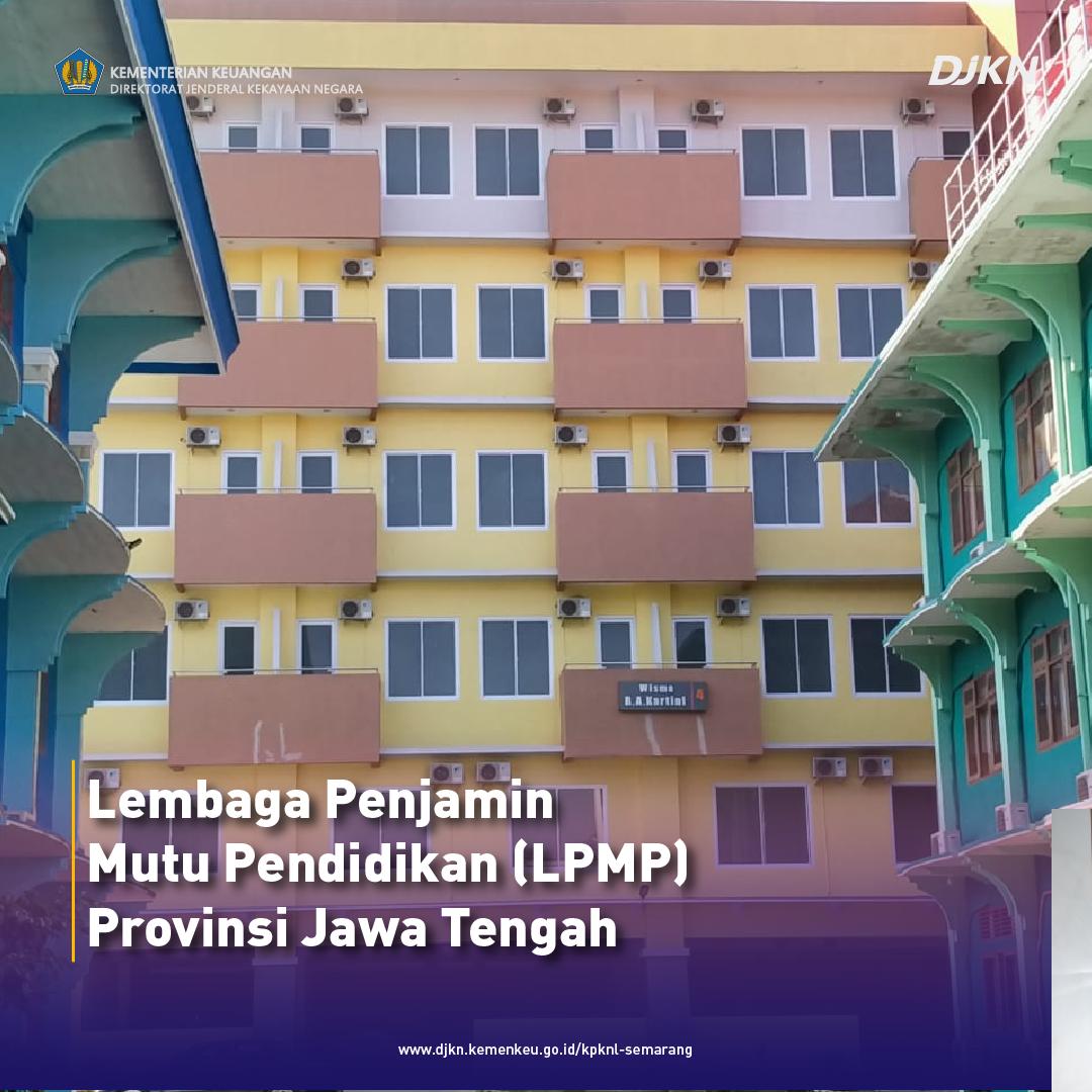 DJKN Terbitkan Persetujuan Pinjam Pakai Aset Negara Pada LPMP Semarang Untuk Karantina Pasien Covid-19