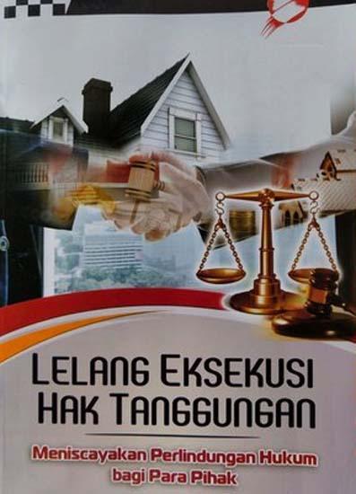 Perlindungan Hukum Eksekusi Pengosongan Objek Lelang  Hak Tanggungan pada Perbankan Syariah