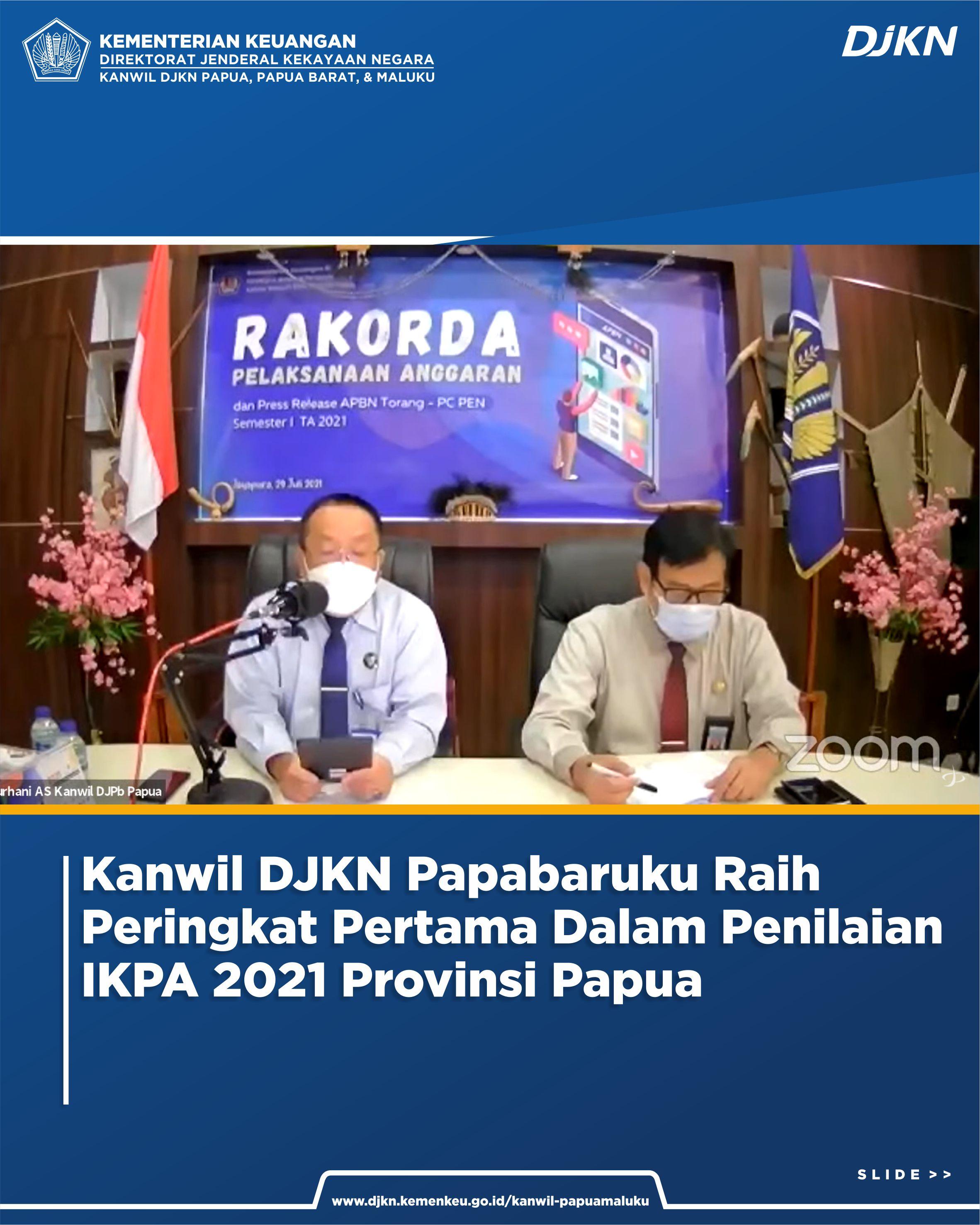 Kanwil DJKN Papua, Papua Barat, dan Maluku Meraih Penghargaan Terbaik Pertama dalam Penilaian IKPA 2021 Provinsi Papua