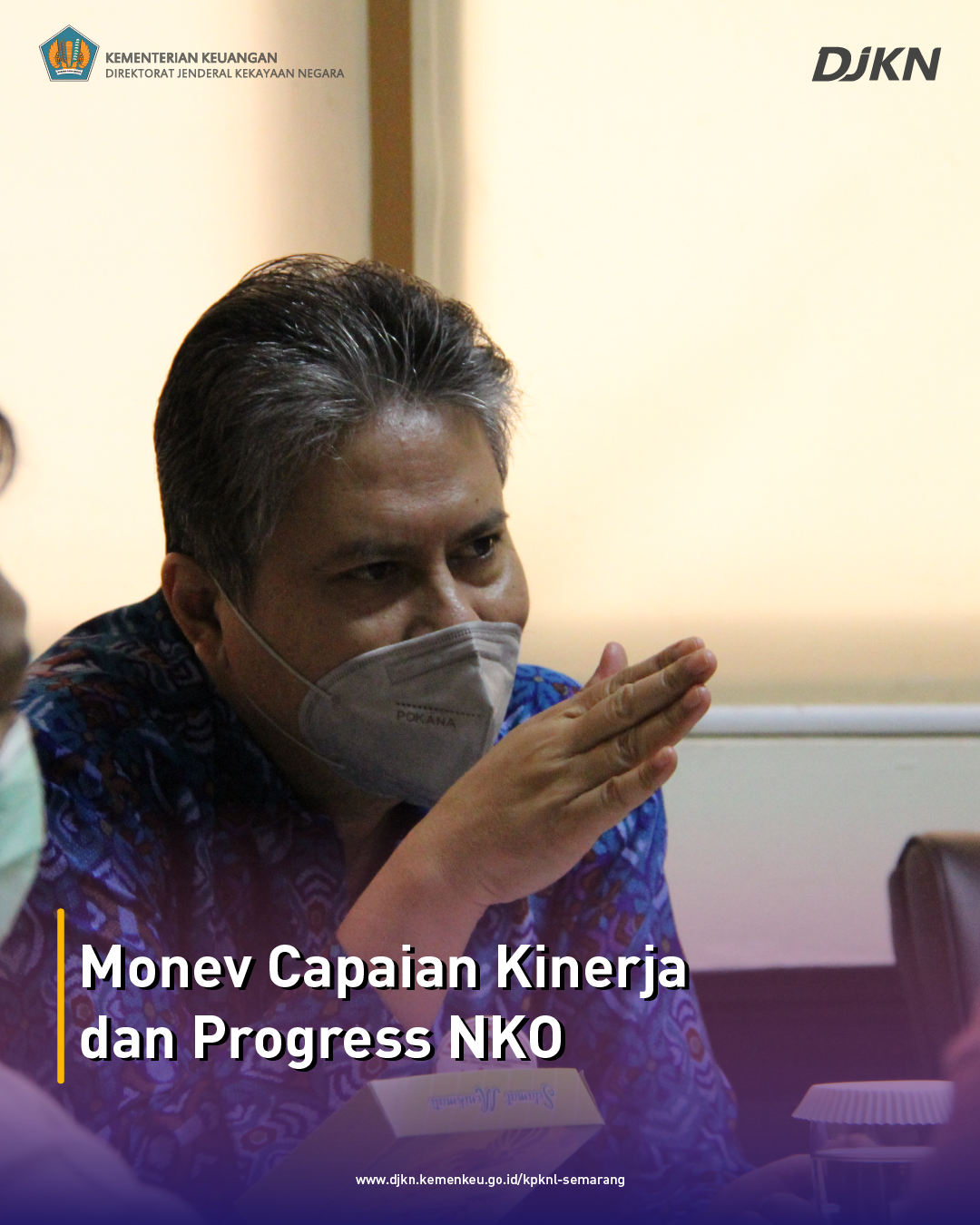 Monev Progress Kinerja, Kepala Kanwil DJKN Jateng DIY Lakukan Kunjungan ke KPKNL Semarang