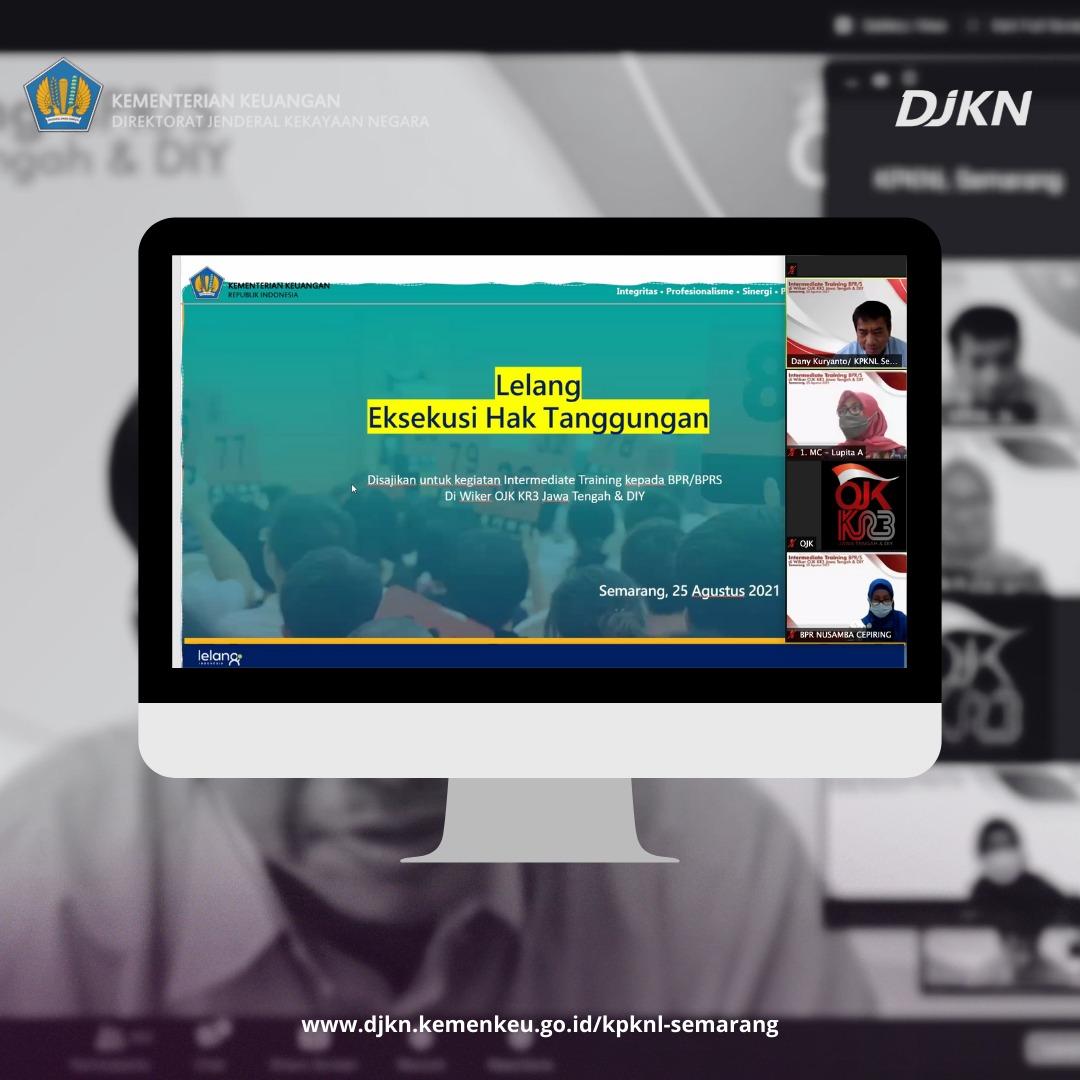 Intermediate Training oleh OJK Regional 3, KPKNL Semarang Edukasi BPR/BPRS Mengenai Lelang Eksekusi Hak Tanggungan