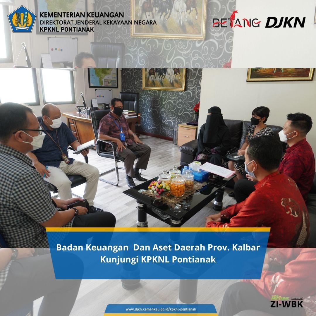 Badan Keuangan Dan Aset Daerah Prov. Kalbar Kunjungi KPKNL Pontianak